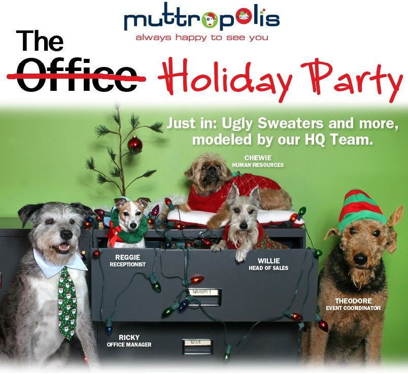 MUTT'S HAPPENING @ MUTT HQ: The Office Holiday Party!