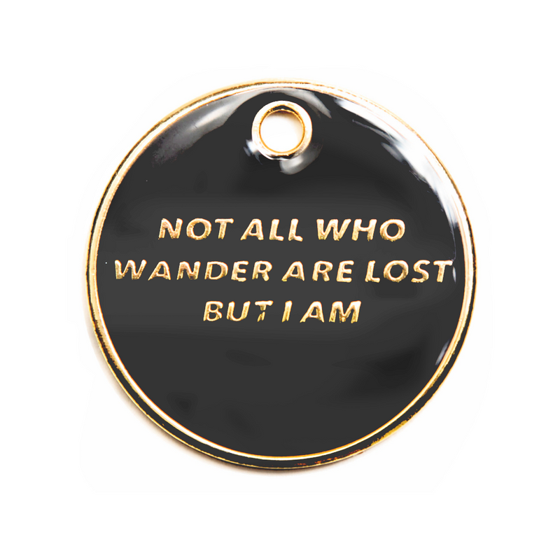Not All Who Wander Are Lost Engraved Pet Tag
