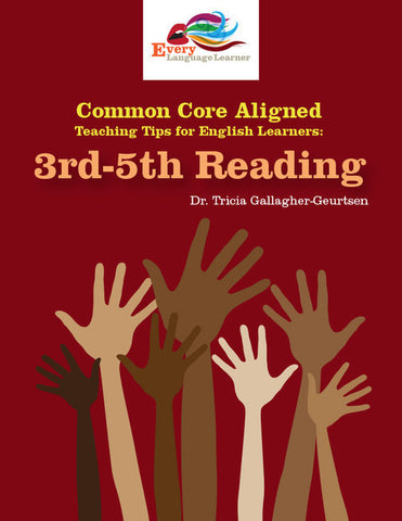 Common Core Teaching Tips for English Learners: 3rd-5th Reading Informational Texts
