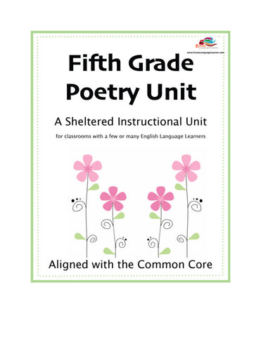 5th Grade Poetry: A Sheltered Instructional Unit for English Language Learners (Downloadable pdf)