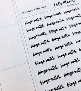 Binge Watch | monochrome cursive script | Planner stickers | Stickers for Planners