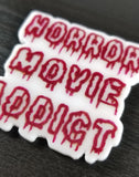 Horror Movie Addict Pin or Magnet