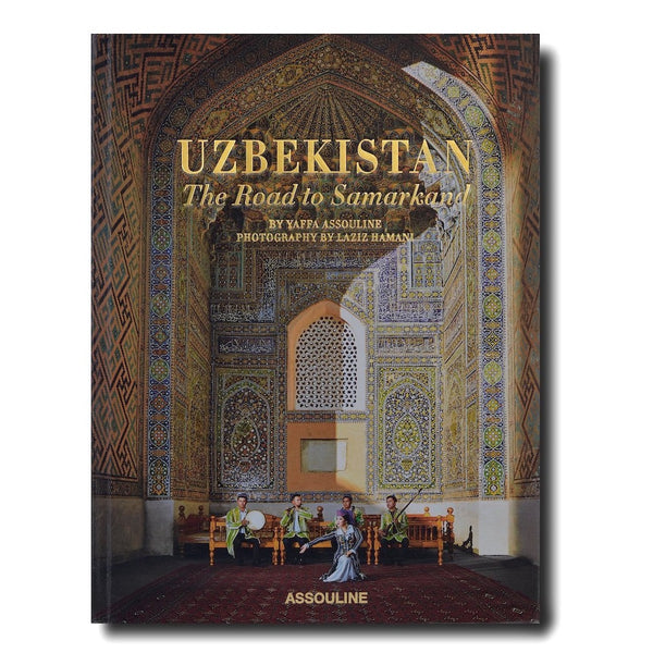 UZBEKISTAN The Road to Samarkand, Yaffa Assouline, Assouline Book