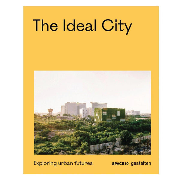 Gestalten Space10 Buch The Ideal City