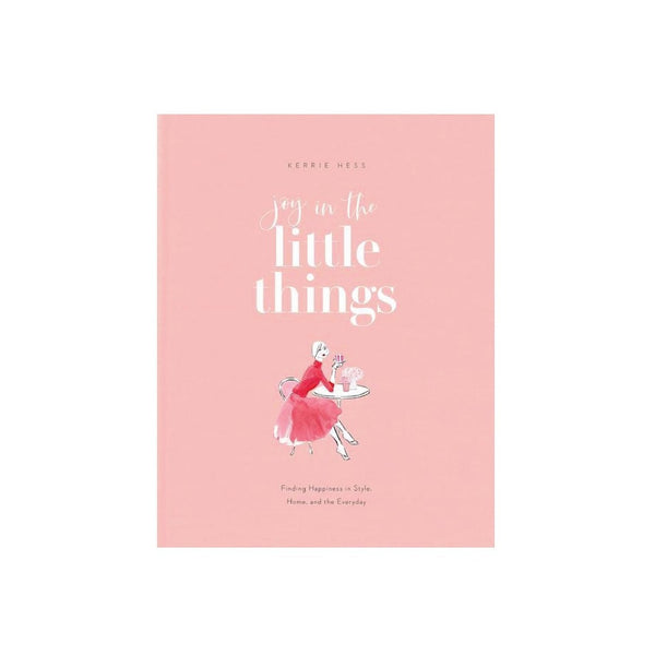 RIZZOLI  - JOY IN THE LITTLE THINGS -Kerrie Hess