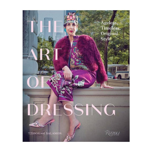 The Art of Dressing - Ageless, Timeless, Original Style Rizzoli Tziporah Salamon