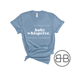 Baby Whisperer - Lactation Consultant Shirt - Birth and Babe Apparel