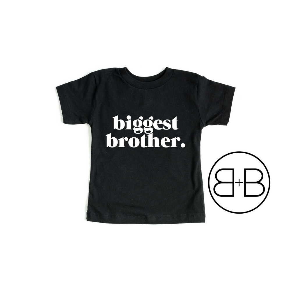 Biggest Brother. Shirt - Birth and Babe Apparel