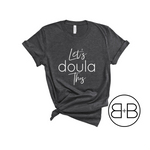 Let's Doula This Shirt - Birth and Babe Apparel