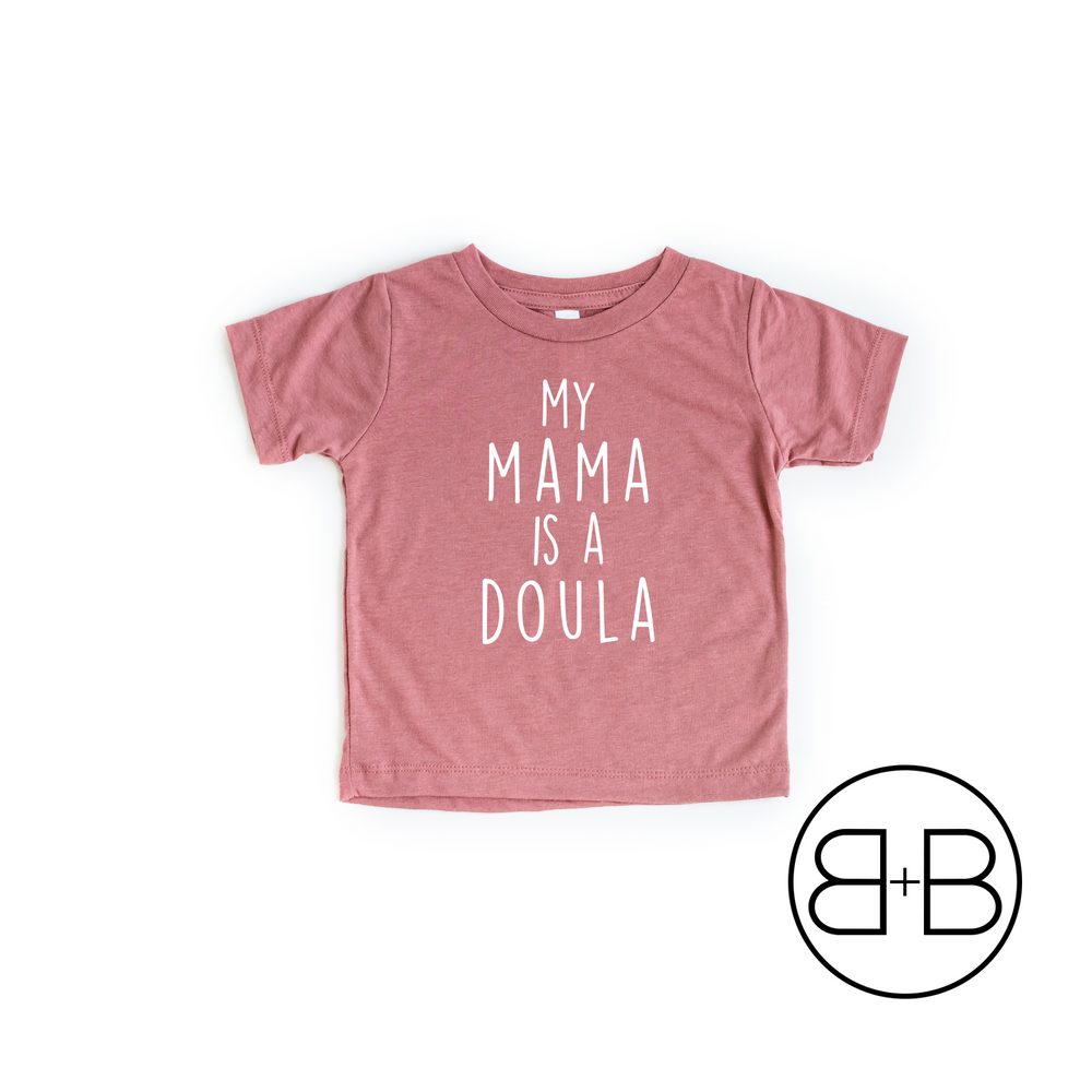 My Mama is a Doula Shirt - Birth and Babe Apparel