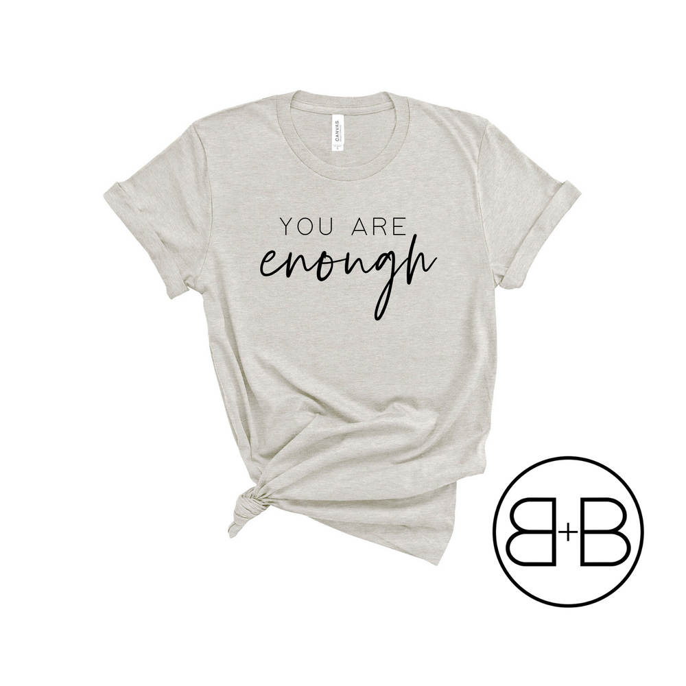 """You are enough"" Shirt - Birth and Babe Apparel"