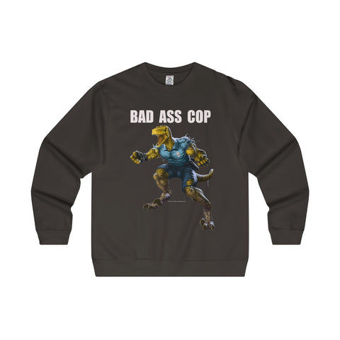 BAD ASS COP  sweatshirt - RaptorCop