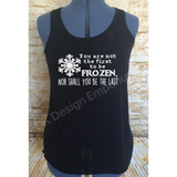 "Frozen Maelstrom Mashup Flowy Women's Tank - ""You are not the first, nor shall you be the last"" Design"