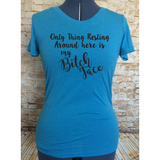 Only Thing Resting is my Bitch Face Fitted Women's T-Shirt