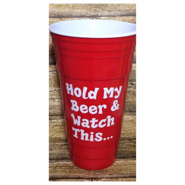 """Hold My Beer and Watch This"" Plastic Tumbler"