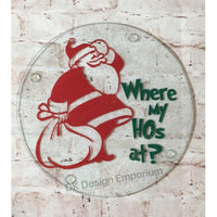 "Santa Claus ""Where My HOs at?"" Glass Trivet Mini Cutting Board"