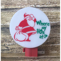"Santa ""Where My HOs at?"" Night Light - White Elephant Gift"
