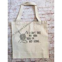 If I Can't Take My Yarn Canvas Tote Bag