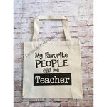 My Favorite People Call Me Teacher Canvas Tote Bag