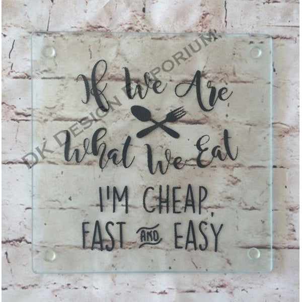 If We Are What We Eat, I'm Cheap, Fast and Easy Glass Trivet Mini Cutting Board