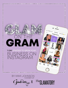 GLAM ON THE GRAM – 7 Day Strategy to Grow Your Business on Instagram