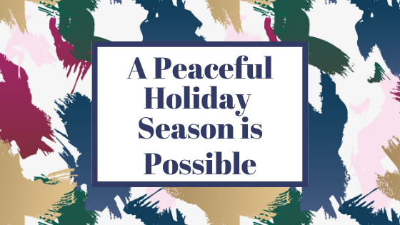A Peaceful Holiday Season is Possible