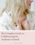 The Complete Guide to Collaborating for Authentic Growth
