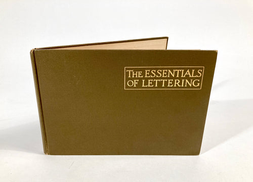 1912 THE ESSENTIALS OF LETTERING, Art, Design, Typography Manual