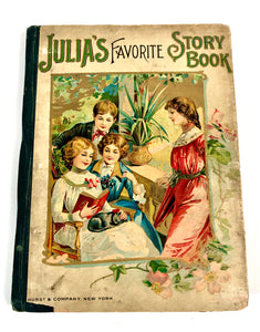 Antique Early 1900's JULIA'S FAVORITE STORYBOOK Children's Book