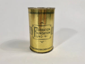 "Federation Foundation Fund, ""A PENNY A DAY"" Tin Coin Bank"
