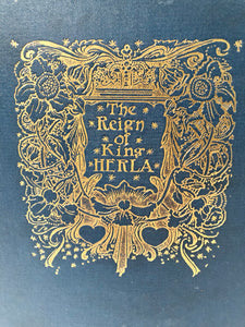 THE REIGN OF KING HERLA, The True Annals of Fairyland, Illustrated Children's Book, Art Nouveau || William Canton, Charles Robinson