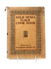Load image into Gallery viewer, 1910 Original GOLD MEDAL FLOUR Cook Book || Washburn-Crosby Co.