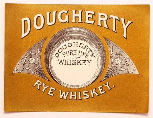 Old Vintage, DOUGHERTY Pure Rye WHISKEY Label, Alcohol, Gold - TheBoxSF