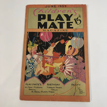 Load image into Gallery viewer, Children's Play Mate Magazine June 1939