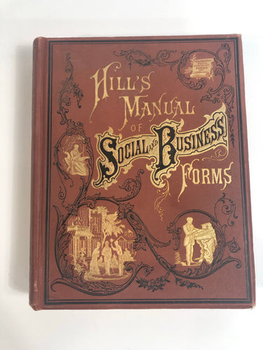 HILL'S MANUAL SOCIAL AND BUSINESS FORMS BOOK, 1882 EDITION