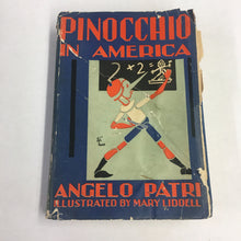 Load image into Gallery viewer, PINOCCHIO In AMERICA, Angelo Patri, Illustrated by Mary Liddell
