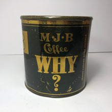 Load image into Gallery viewer, MJB Coffee Tin - WHY?