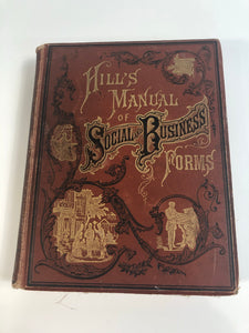 HILL'S MANUAL SOCIAL AND BUSINESS FORMS BOOK, 1881 EDITION