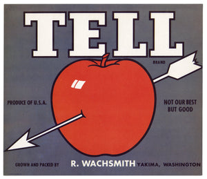 "TELL APPLE Crate Label, Yakima, Washington, ""Not Our Best But Good"""