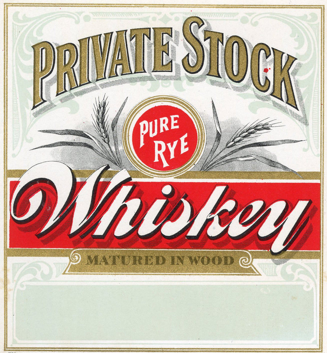 PRIVATE STOCK Pure Rye WHISKEY Label || Matured in Wood, Vintage