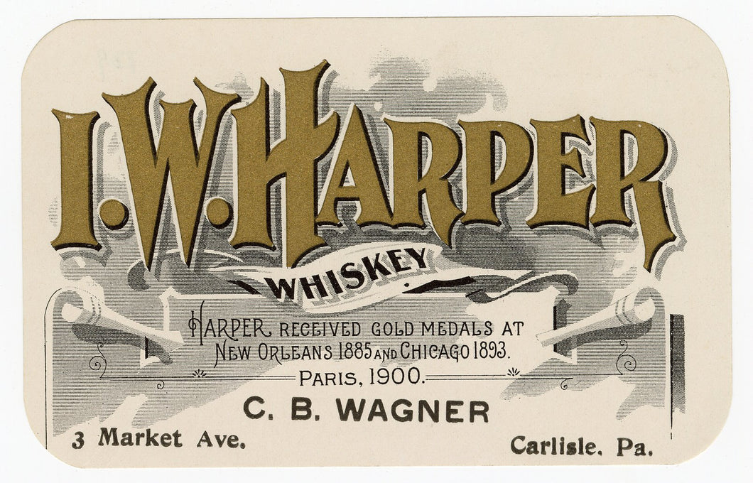 I.W. HARPER WHISKEY Label || C.B. Wagner, Carlisle, Pennsylvania, New Orleans, Chicago, Paris, Award Winning, Vintage - TheBoxSF