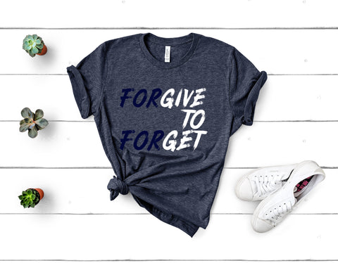 Forgive To Forget Short Sleeve Tee