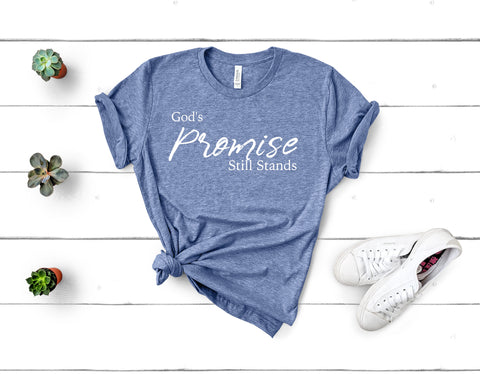 God's Promise Still Stands Short Sleeve Tee