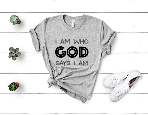 I Am Who God Says I Am Short Sleeve Tee