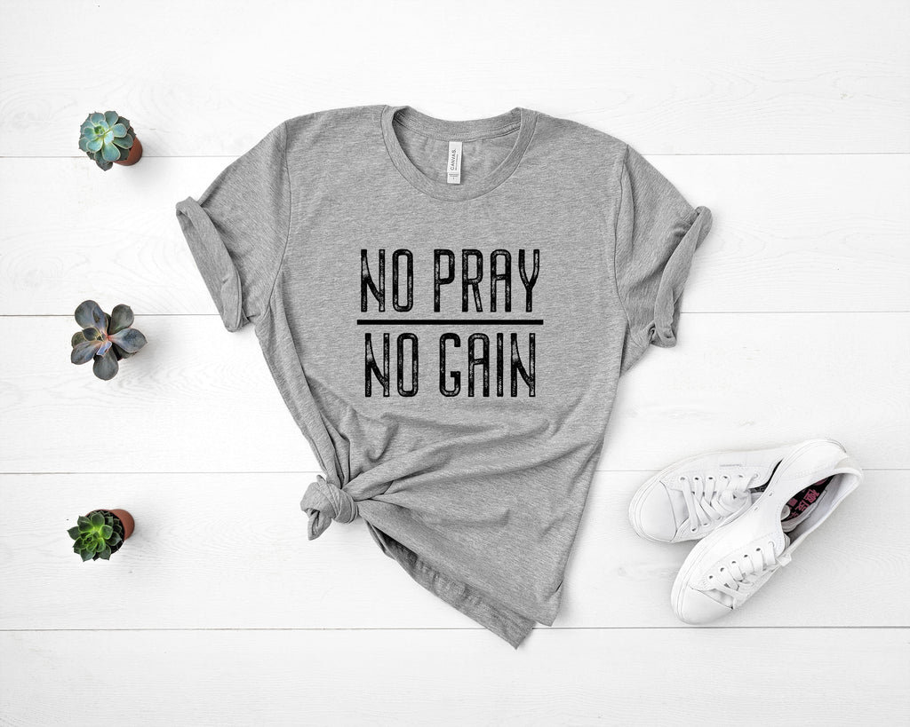 No Pray, no Gain Tee