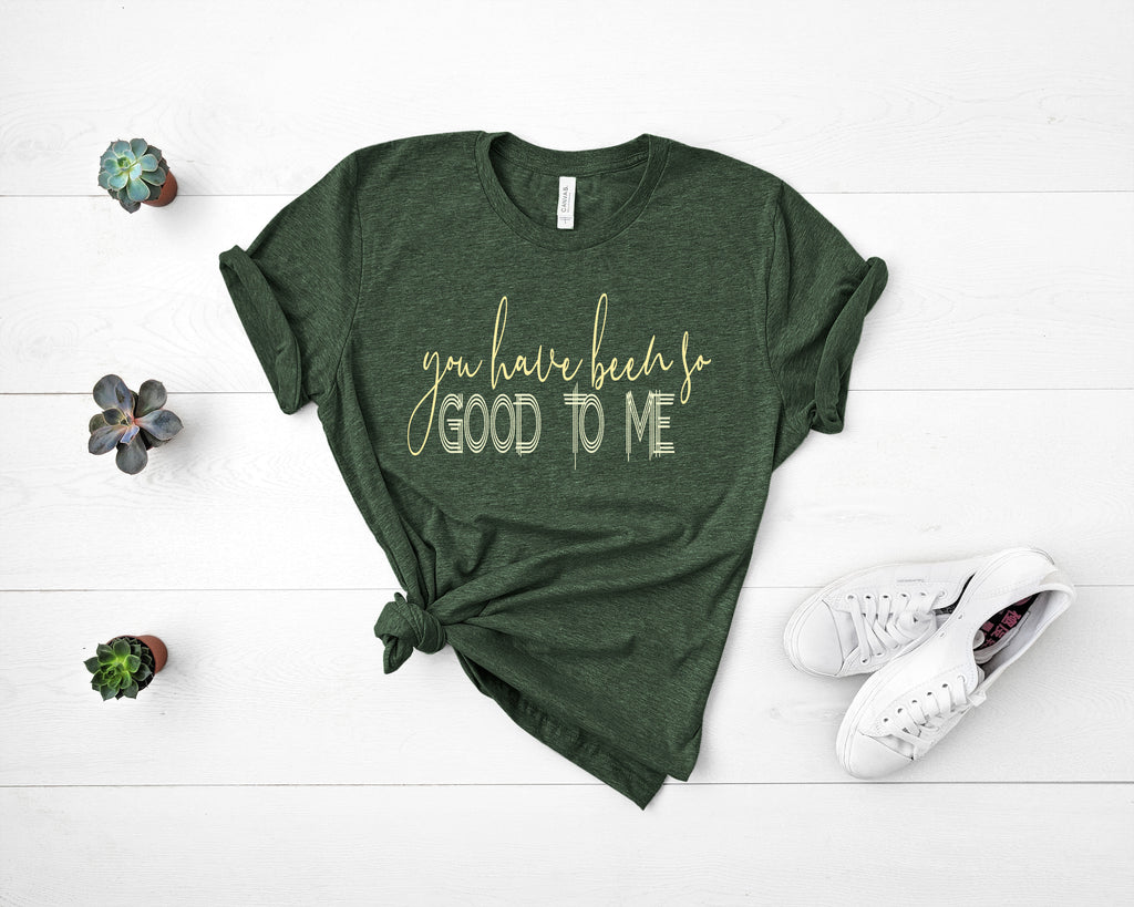 You Have Been So Good To Me Short Sleeve Tee