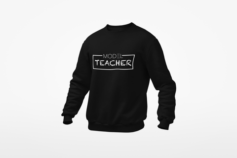 Model Teacher Sweatshirt