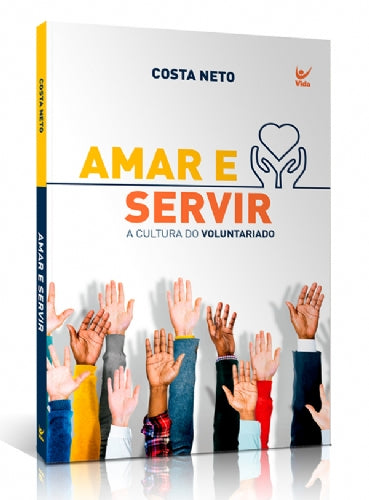 AMAR E SERVIR: A CULTURA DO VOLUNTARIADO