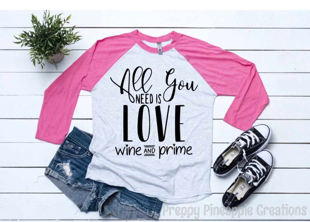 ALL YOU NEED IS LOVE, WINE, PRIME PINK RAGLAN
