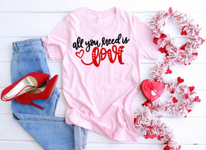 All you need is Love YOUTH AND ADULT SIZES